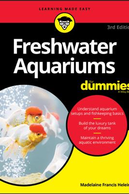 Freshwater Aquariums For Dummies - Madelaine Francis Heleine