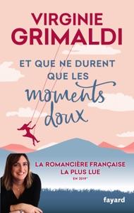 Et que ne durent que les moments doux - Virginie Grimaldi pdf download
