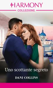 Uno scottante segreto - Dani Collins pdf download