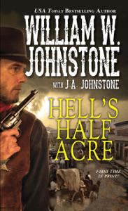 Hell's Half Acre - William W. Johnstone & J.A. Johnstone pdf download