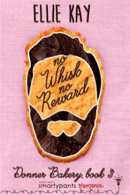 No Whisk No Reward - Smartypants Romance