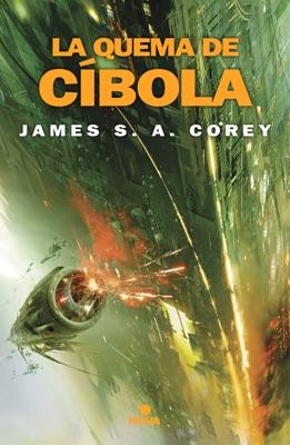La quema de Cíbola (The Expanse 4) - James S. A. Corey pdf download