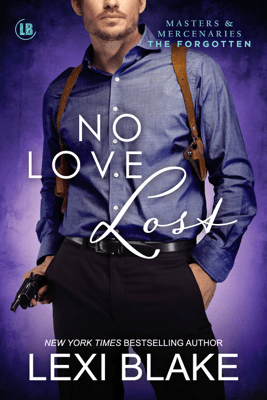No Love Lost, Masters and Mercenaries: The Forgotten, Book 5 - Lexi Blake pdf download