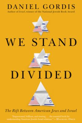 We Stand Divided - Daniel Gordis