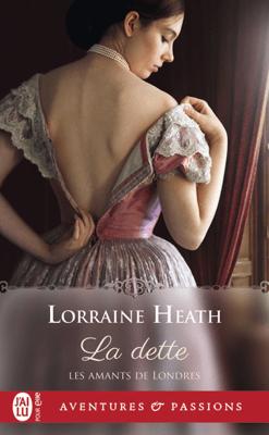 Les amants de Londres (tome 3) - La dette - Lorraine Heath pdf download