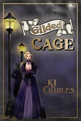 Gilded Cage - K.J. Charles