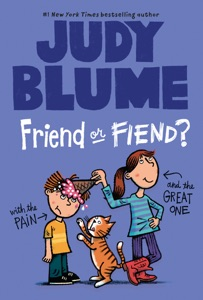 Friend or Fiend? with the Pain and the Great One - Judy Blume & James Stevenson pdf download