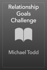 Relationship Goals Challenge - Michael Todd pdf download