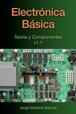 Electrónica Básica - Jorge de Jesús Moreno Barrios