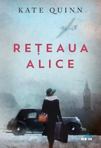 Reteaua Alice - Kate Quinn pdf download