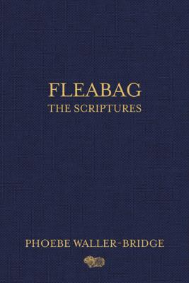 Fleabag: The Scriptures - Phoebe Waller-Bridge
