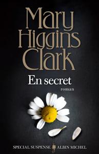 En secret - Mary Higgins Clark & Anne Damour pdf download