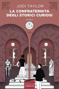 La confraternita degli storici curiosi - Jodi Taylor pdf download