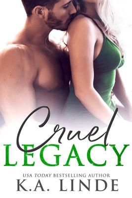 Cruel Legacy - K.A. Linde