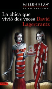 La chica que vivió dos veces (Serie Millennium 6) (Edición mexicana) - David Lagercrantz pdf download