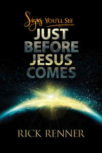 Signs You'll See Just Before Jesus Comes - Rick Renner pdf download