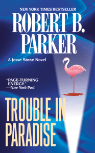Trouble in Paradise - Robert B. Parker pdf download