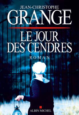 Le Jour des cendres - Jean-Christophe Grangé pdf download