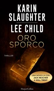 Oro sporco - Karin Slaughter & Lee Child pdf download