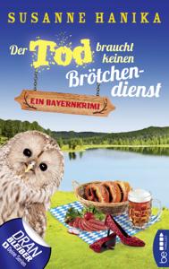 Der Tod braucht keinen Brötchendienst - Susanne Hanika pdf download