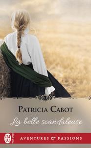 La belle scandaleuse - Patricia Cabot pdf download