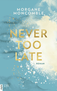 Never Too Late - Morgane Moncomble pdf download