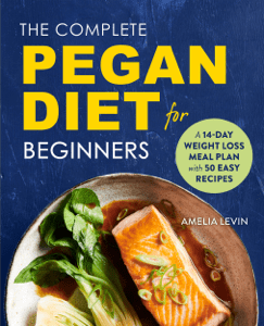 The Complete Pegan Diet for Beginners: A 14-Day Weight Loss Meal Plan with 50 Easy Recipes - Amelia Levin pdf download