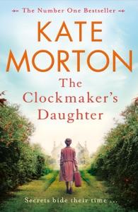 The Clockmaker's Daughter - Kate Morton pdf download