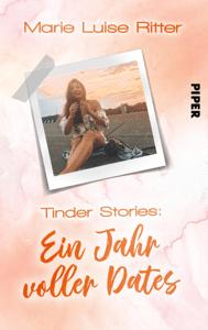 Tinder Stories: Ein Jahr voller Dates - Marie Luise Ritter pdf download