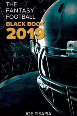 The Fantasy Football Black Book 2019 - Joe Pisapia
