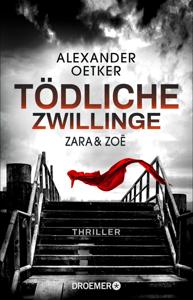 Zara und Zoë - Tödliche Zwillinge - Alexander Oetker pdf download