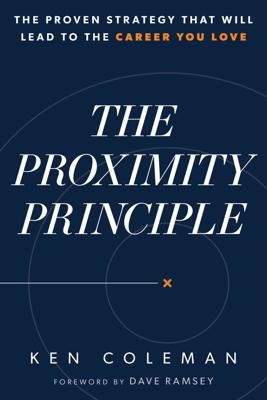 The Proximity Principle - Ken Coleman