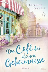Das Café der kleinen Geheimnisse - Lorraine Fouchet pdf download