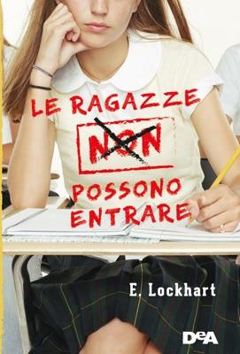 Le ragazze non possono entrare - E. Lockhart pdf download