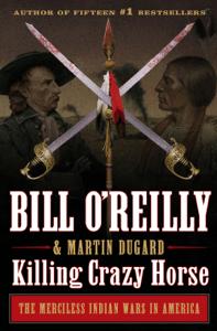 Killing Crazy Horse - Bill O'Reilly & Martin Dugard pdf download