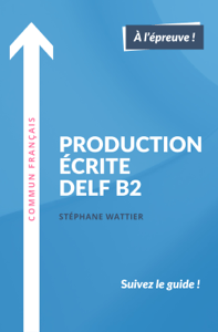 Production écrite DELF B2 - Stéphane Wattier pdf download