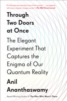 Through Two Doors at Once - Anil Ananthaswamy