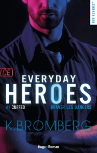 Everyday heroes - tome 1 Cuffed - K. Bromberg pdf download