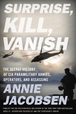 Surprise, Kill, Vanish - Annie Jacobsen