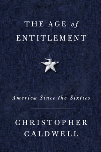 The Age of Entitlement - Christopher Caldwell pdf download