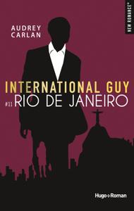 International guy - tome 11 Rio de Janeiro - Audrey Carlan pdf download