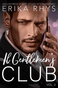 Il Gentlemen's Club, volume tre - Erika Rhys pdf download