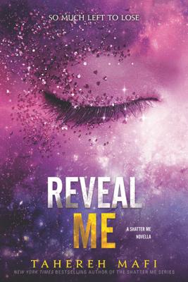 Reveal Me - Tahereh Mafi