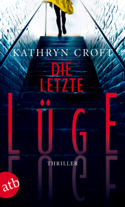 Die letzte Lüge - Kathryn Croft pdf download