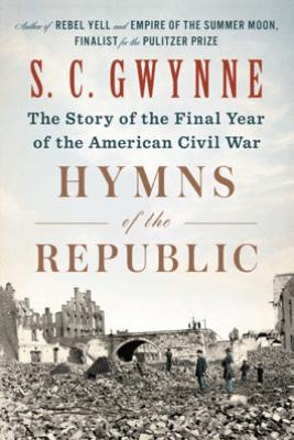 Hymns of the Republic - S. C. Gwynne