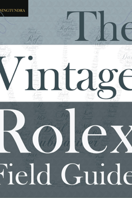 The Vintage Rolex Field Guide - morningtundra