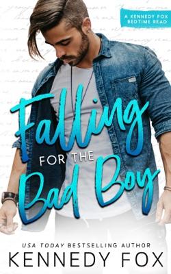Falling for the Bad Boy - Kennedy Fox pdf download