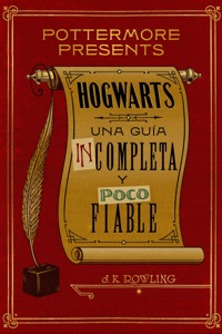 Hogwarts: una guía incompleta y poco fiable - J.K. Rowling pdf download