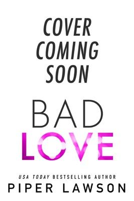 Bad Love - Piper Lawson pdf download