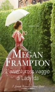 L'avventuroso viaggio di Lady Ida - Megan Frampton pdf download
